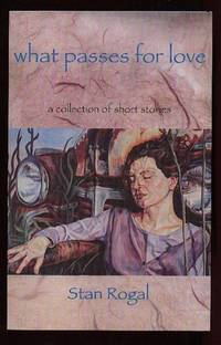 What Passes for Love: A Collection of Short Stories