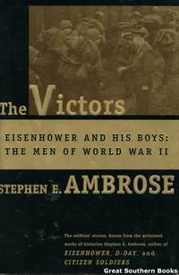 image of The Victors: Eisenhower and His Boys: The Men of World War II