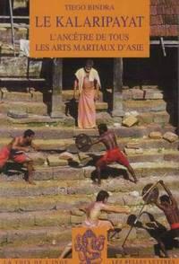 Le Kalaripayat: L'ancêtre de tous les arts martiaux d'Asie