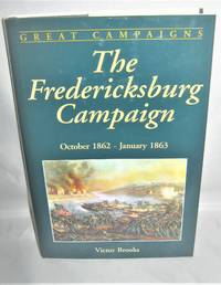 The Fredericksburg Campaign  October 1862 - January 1869