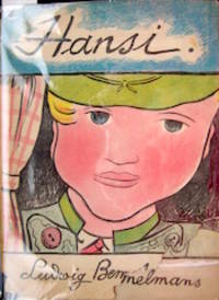 Hansi. Story and Pictures by Ludwig Bemelmans
