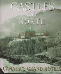 Castles of the North - Canada\'s Grand Hotels