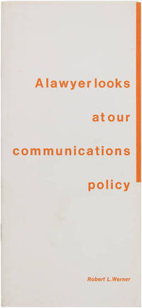 A Lawyer Looks at Our Communications Policy