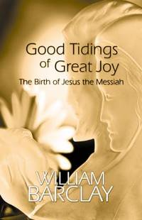 image of Good Tidings of Great Joy : The Birth of Jesus the Messiah