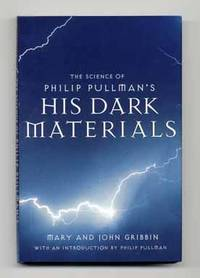 The Science Of Philip Pullman's His Dark Materials; With An Introduction  By Philip Pullman  - 1st US Edition/1st Printing