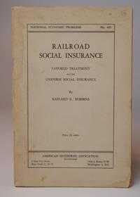 Railroad Social Insurance (National Economic Problems No. 405)