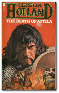 The Death Of Attila by  Cecelia Holland - Paperback - Reprint - 1975 - from Books in Bulgaria and Biblio.com