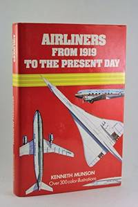 Airliners from 1919 to the Present Day by Kenneth. Munson - Hardcover - 1975 - from Hideaway Books (SKU: HCK206)