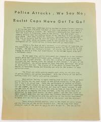 Police attacks, we say no; Racist cops have got to go! [handbill]