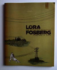 Lora Fosberg The End of the Beginning a Decade of Work