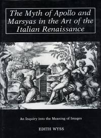 The Myth of Apollo and Marsyas in the Art of the Italian Renaissance; An Inquiry into the Meaning of Images