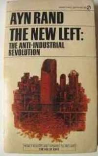 image of The New Left: The Anti-Industrial Revolution