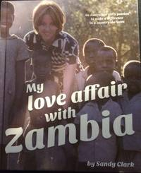 My Love Affair With Zambia