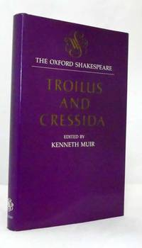 Troilus and Cressida The Oxford Shakespeare