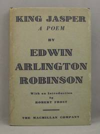 KING JASPER.  A Poem.  With an Introduction by Robert Frost