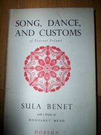 Song,Dance,and Customs of Peasant Poland : preface by Margaret Mead,