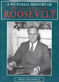A Pictorial History of Franklin Delano Roosevelt
