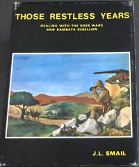 image of Those Restless Years (Dealing with the Boer Wars and Bambata Rebellion)