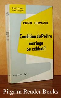 Condition du Prêtre; mariage ou célibat?