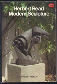 Modern Sculpture: A Concise History by  Herbert Read - Paperback - 1970 - from Granada Bookstore  (Member IOBA) (SKU: 029935)