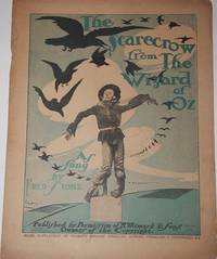 The Scarecrow from the Wizard of Oz.  As Sung by Fred Stone. Music Supplement of Hearst's Chicago American, Sunday, February 1, 1903-- Pages 5-8