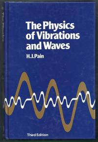 The Physics of Vibrations and Waves. 3rd (Third) Edition