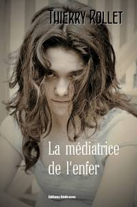 La médiatrice de l'enfer by Thierry Rollet - Paperback - First Edition - 2012 - from Editions Dedicaces and Biblio.com
