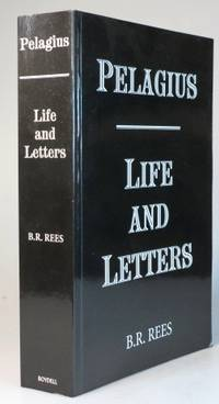 Pelagius: Life and Letters by  B.R (PELAGIUS). REES - (1998). - from Bow Windows Bookshop and Biblio.com