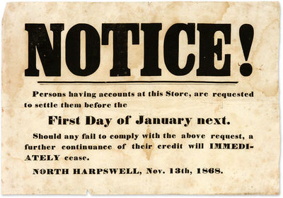 1868. Settle your Accounts or Lose Your Credit . . Notice! Persons Having Accounts at This Store, Ar...
