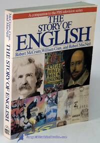 The Story of English (A Companion to the PBS Television Series)