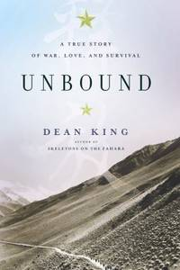 Unbound : A True Story of War  Love  and Survival