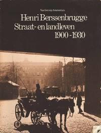 Henri Berssenbrugge   Straat - en landleven 1900-1930