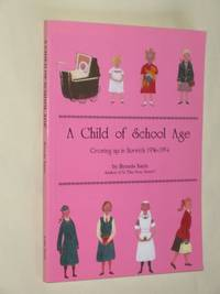 A Child of School Age : Growing up in Norwich 1936-1954