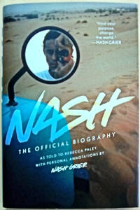 Nash: The Unofficial Biography: As Told to Rebecca Paley, With Personal Annotations by Nash Grier