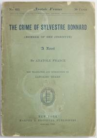 image of THE CRIME OF SYLVESTRE BONNARD (Member of the Institute) ... The Translation and Introduction by Lafcadio Hearn