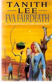 Eva Fairdeath ---by Tanith Lee