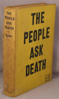 The People Ask Death. by  George Dyer - Hardcover - Signed - 391940 - from Bucks County Bookshop  IOBA and Biblio.com