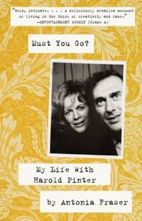 image of Must You Go? : My LIfe with Harold Pinter