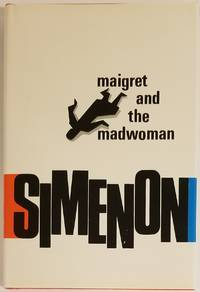 MAIGRET AND THE MADWOMAN by  George Simenon - First U.S. Edition / First Printing - 1970 - from Bert Babcock - Bookseller, LLC and Biblio.co.uk