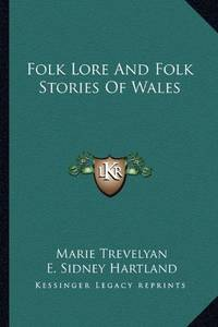 image of Folk Lore And Folk Stories Of Wales