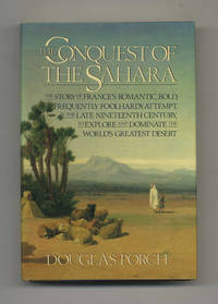 The Conquest Of The Sahara  - 1st Edition/1st Printing by  Douglas Porch - First Edition; First Printing - 1984 - from Books Tell You Why, Inc. and Biblio.co.uk