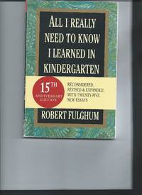 All I Really Need to Know I learned in Kindergarten  15th Anniversary Edition