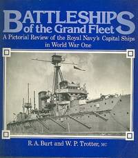 Battleships of the Grand Fleet : A Pictorial Review of the Royal Navy's Capital Ships in World War One