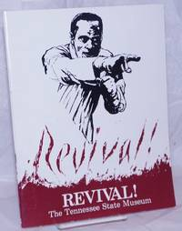image of Revival! A Catalogue from an Exhibition on Protestant Revivalism. The Tennessee State Museum, November 15, 1981-March 21, 1982