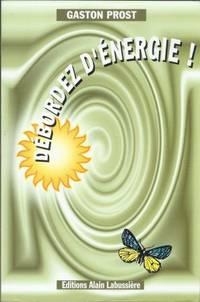 Débordez d'énergie ! Guide pratique