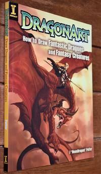DRAGONART How To Draw Fantastic Dragons And Fantasy Creatures