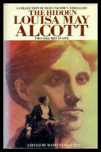 image of THE HIDDEN LOUISA MAY ALCOTT - A Collection of Her Unknown Thrillers - Two Volumes in One