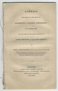 Address delivered in the hall of Marischal College, Aberdeen, 5th November 1835, on occasion of his installation as Lord Rector of the University.