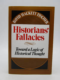 Historians Fallacies: Toward a Logic of Historical Thought