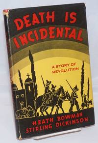 Death is incidental, a story of revolution